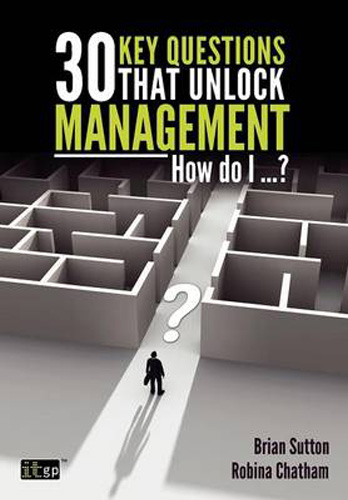 30 Key Questions that unlock Management - How do I...?